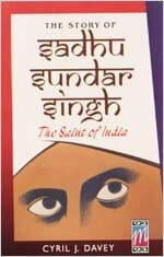12 - The Story of Sadhu Sundar Singh