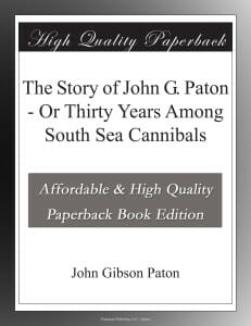 47 - The Story of John G. Paton